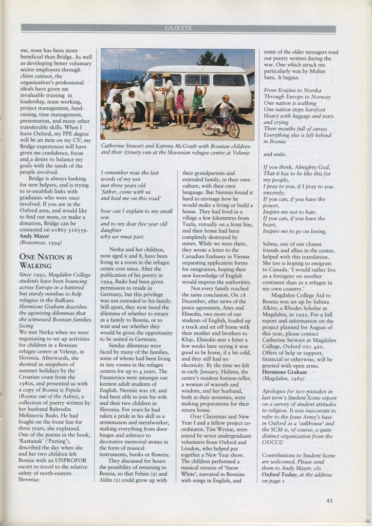 This is an article about the Magdalen College Aid to Bosnia trip to Slovenia in 1995. With kind permission of the Chancellor, Masters and Scholars of the University of Oxford, first published in Oxford Today Trinity term issue 1996.